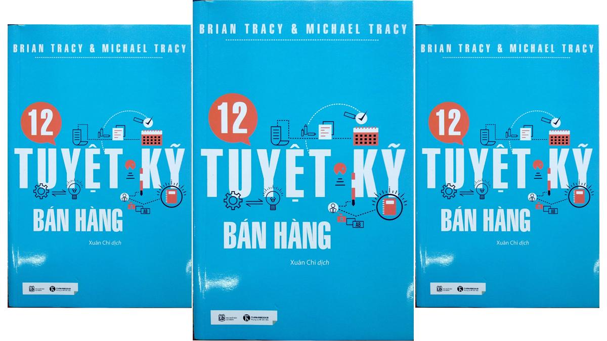 Tóm tắt & review 12 tuyệt kỹ bán hàng – Brian Tracy