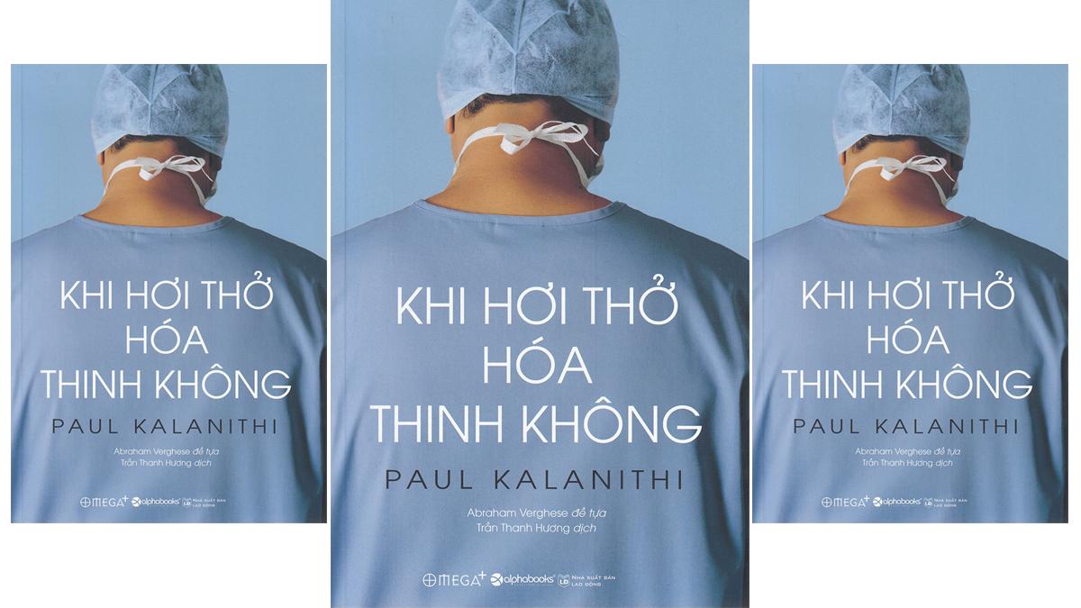 Tóm tắt & Review Khi hơi thở hóa thinh không – Paul Kalanithi