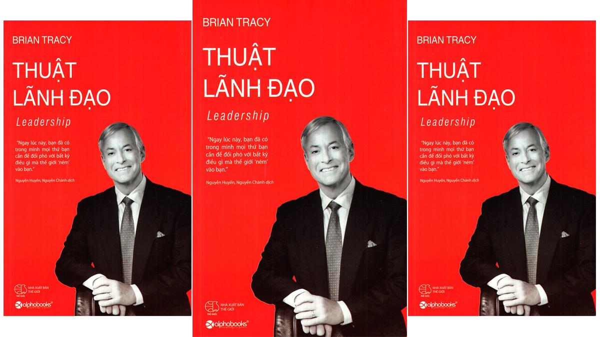 Tóm tắt & Review sách Thuật lãnh đạo – Brian Tracy