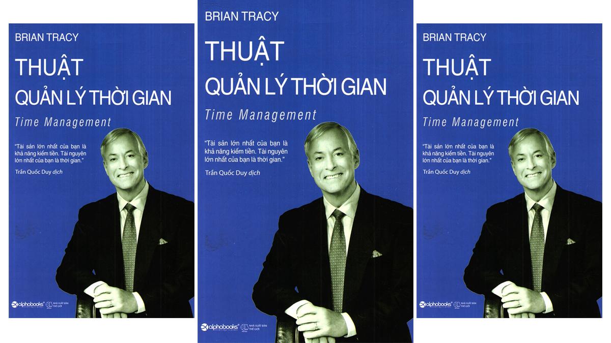 Tóm tắt & review sách Thuật quản lý thời gian – Brian Tracy (phần 2)