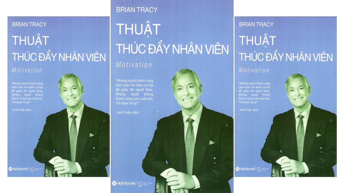 Tóm tắt & Review sách Thuật thúc đẩy nhân viên – Brian Tracy