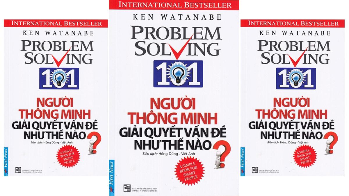 Tóm tắt & Review sách Người Thông Minh Giải Quyết Vấn Đề Như Thế Nào – Ken Watanabe