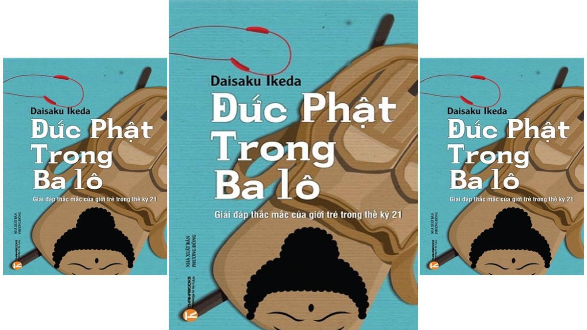 Tóm tắt & Review sách Đức phật trong ba lô – Daisaku Ikeda (phần 2)