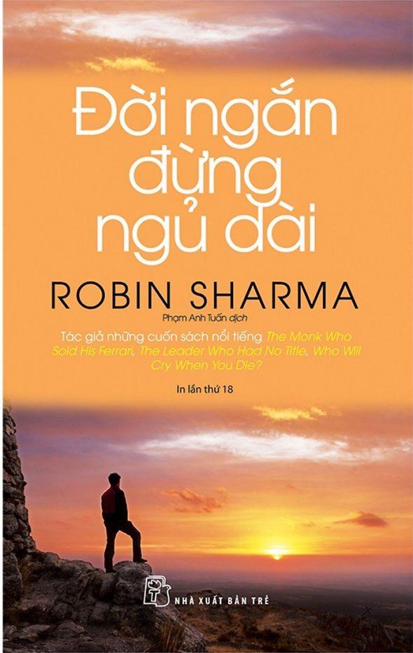 Tóm tắt & review Đời ngắn đừng ngủ dài – Robin Sharma (phần 1)