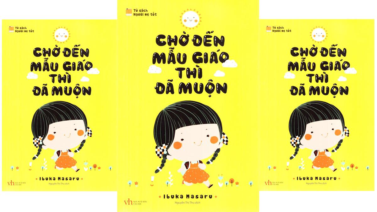 Tóm tắt & Review sách Chờ đến mẫu giáo thì đã muộn – Ibuka Masaru