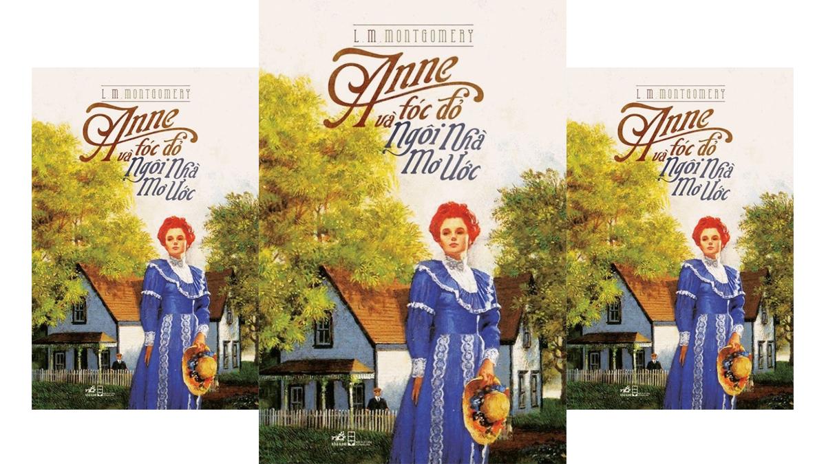 Tóm tắt & Review tiểu thuyết Anne tóc đỏ và ngôi nhà mơ ước – L. M. Montgomery