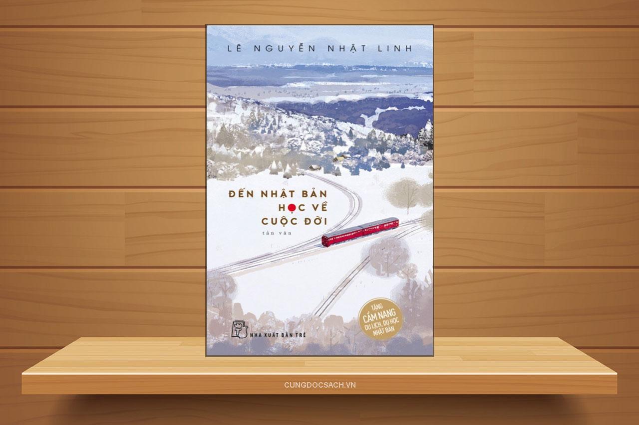 Tóm tắt & Review sách Đến Nhật Bản học về cuộc đời – Lê Nguyễn Nhật Linh