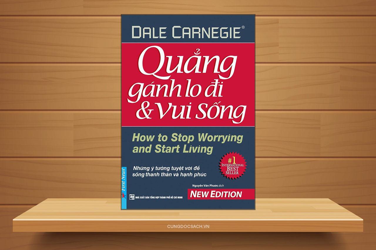 Tóm tắt & Review Quẳng gánh lo đi và vui sống – Dale Carnegie