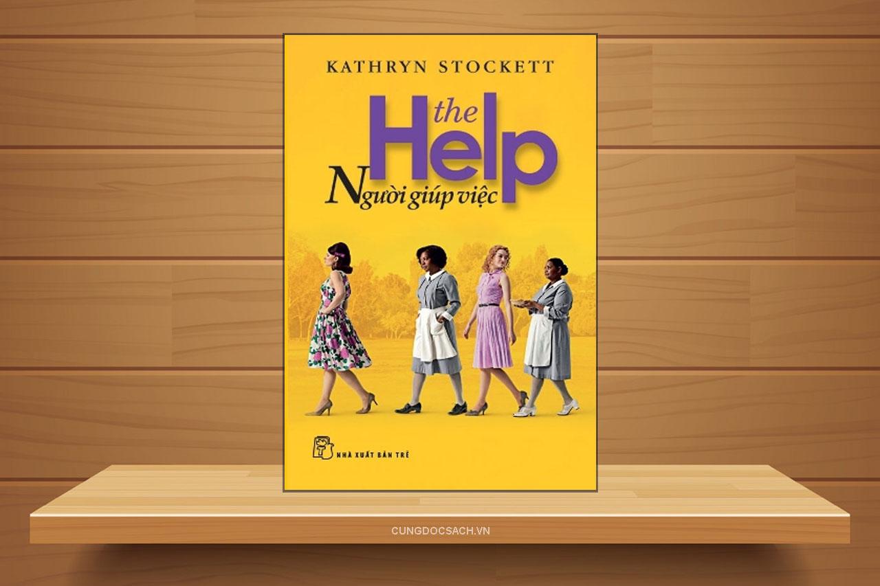 Tóm tắt & Review sách Người giúp việc (The Help) – Kathryn Stockett