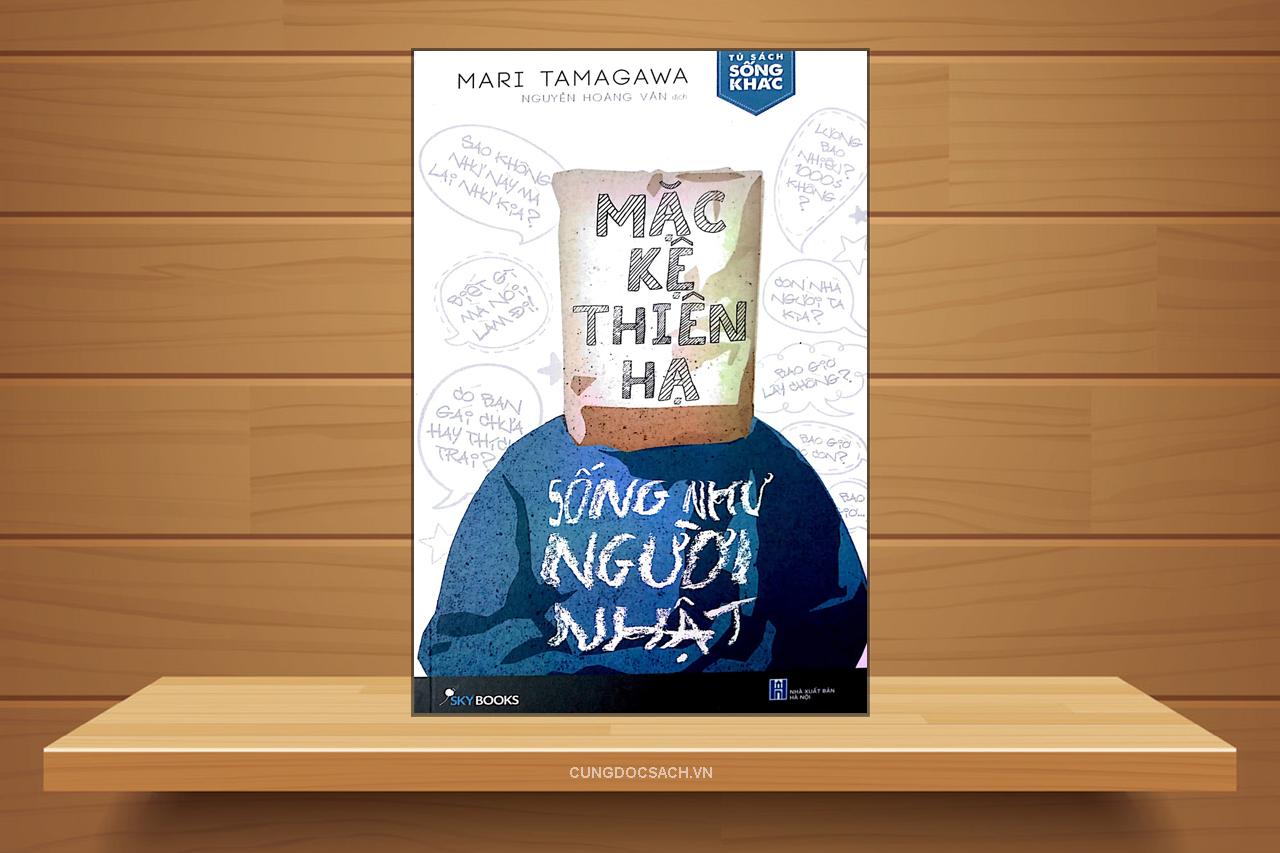 Tóm tắt & Review sách Mặc kệ thiên hạ Sống như người Nhật – Mari Tamagawa