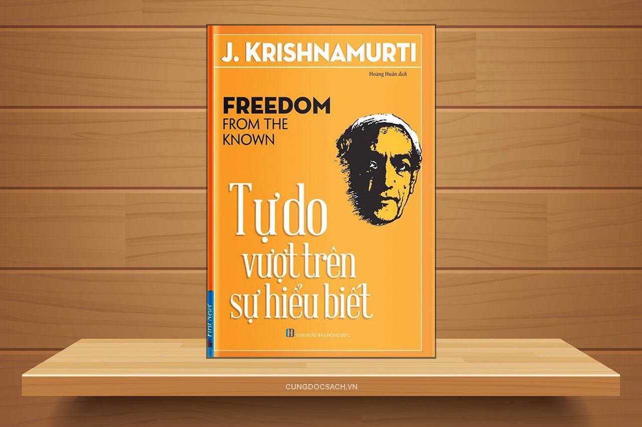 Tóm tắt & Review sách Tự do vượt trên sự hiểu biết – J.Krishnamurti