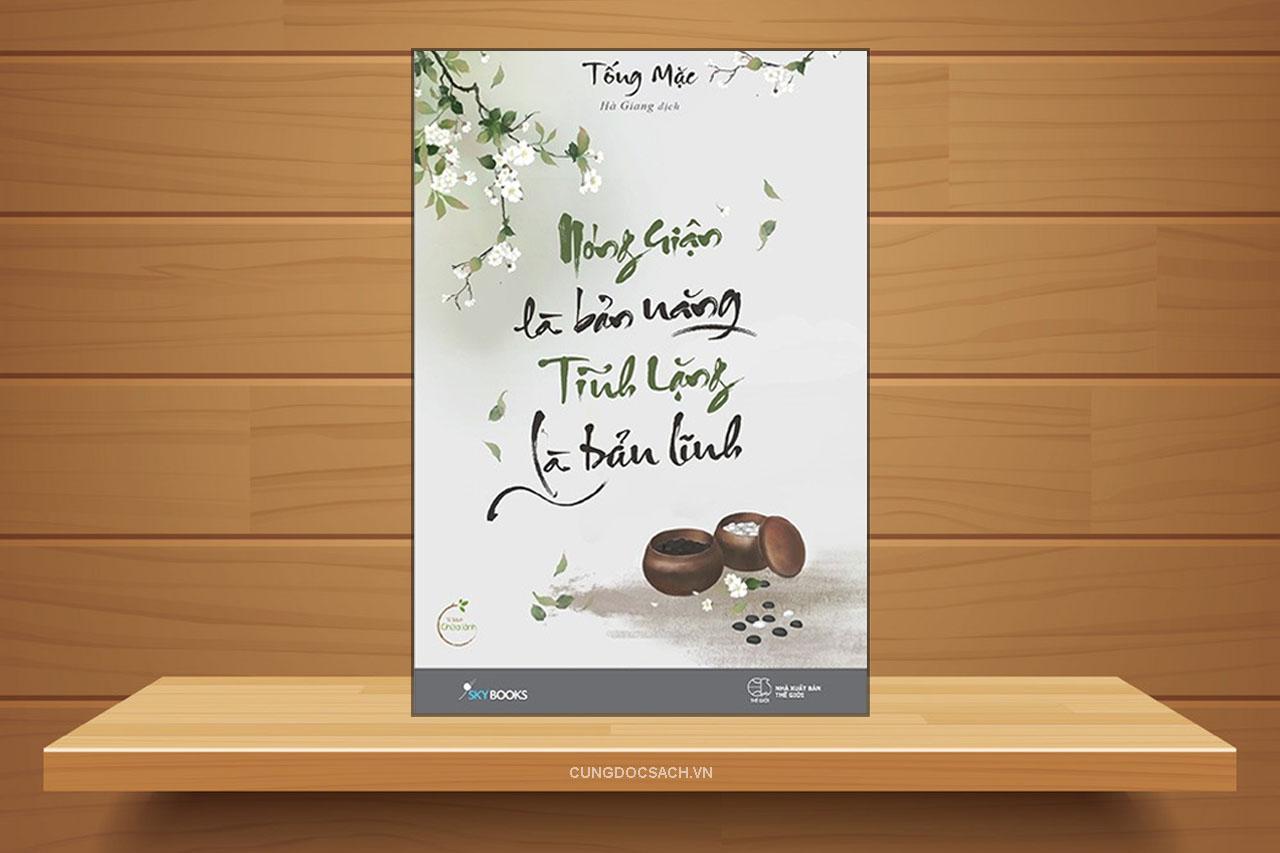 Tóm tắt & Review sách Nóng giận là bản năng, tĩnh lặng là bản lĩnh – Tống Mặc
