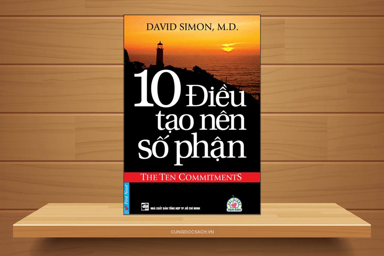 Tóm tắt & Review sách 10 Điều tạo Nên Số Phận – David Simon, M.D