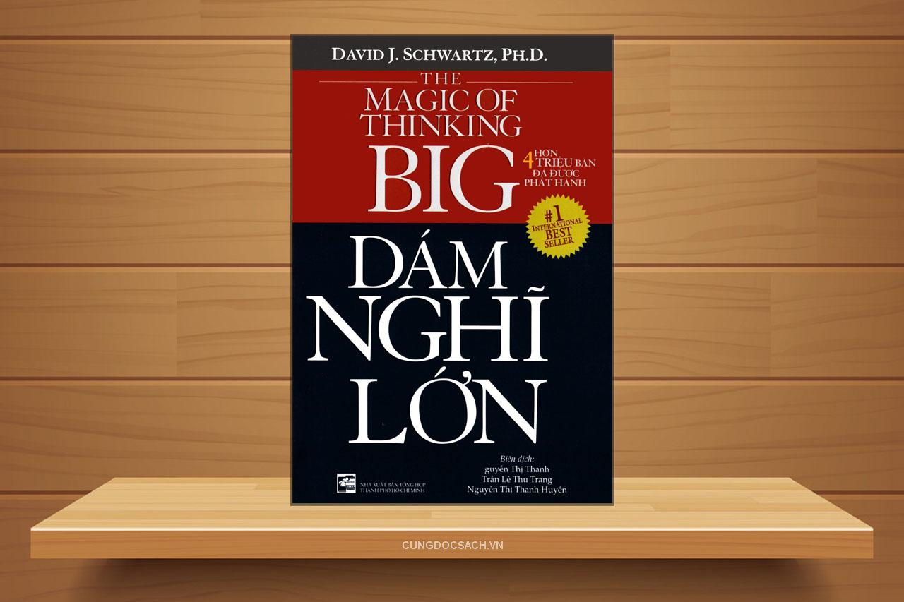 Tóm tắt & Review sách Dám nghĩ lớn – David J. Schwartz