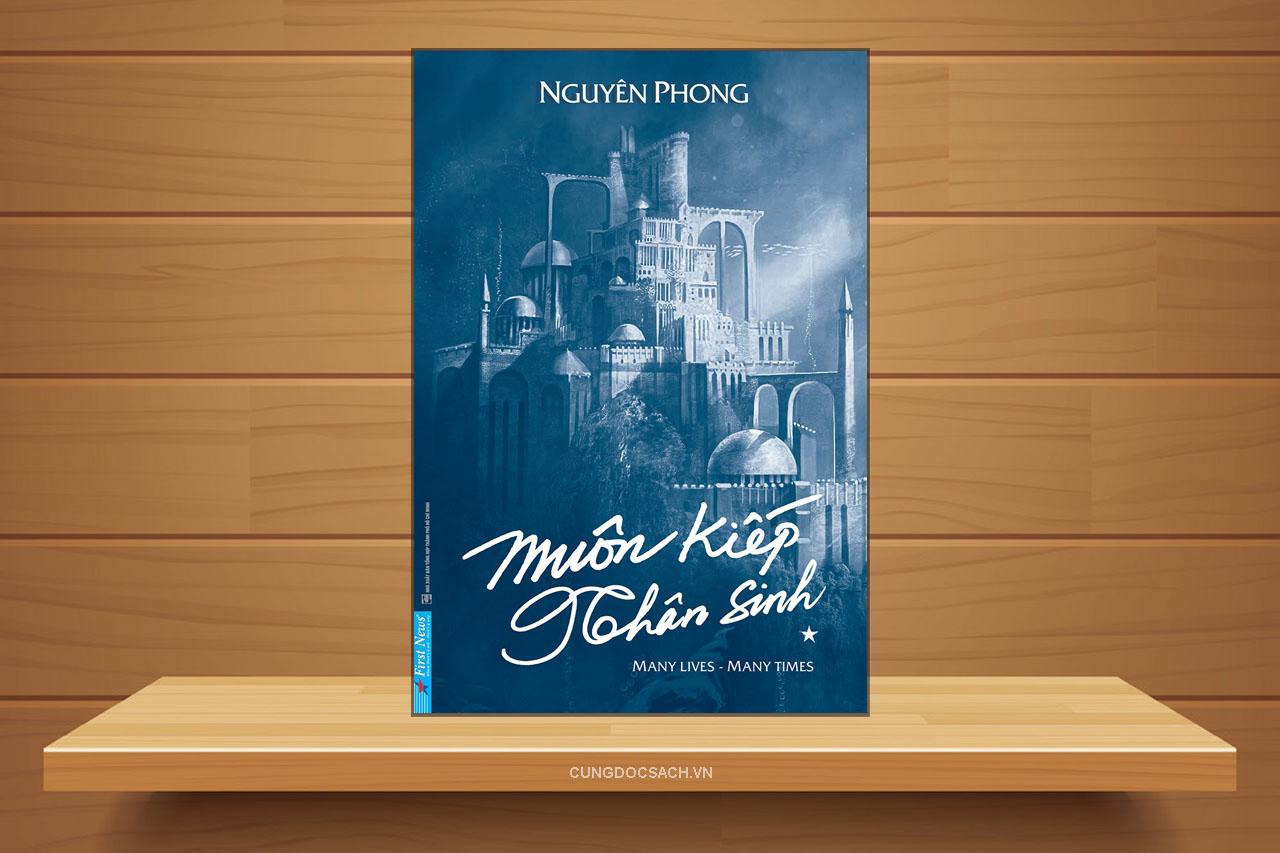 Tóm tắt & Review sách Muôn kiếp nhân sinh – Nguyên Phong