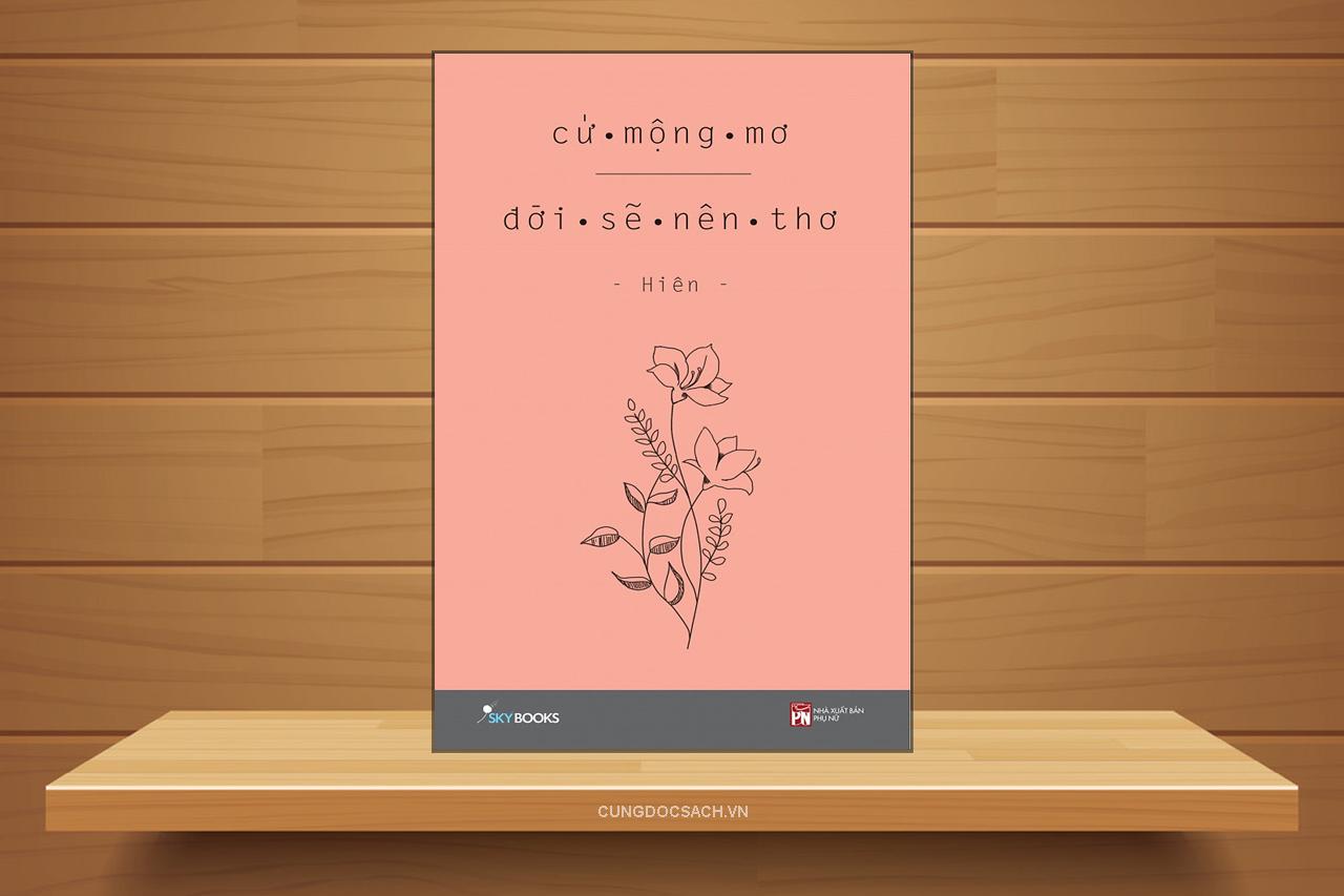 Tóm tắt & Review sách Cứ mộng mơ đời sẽ nên thơ – Hiên