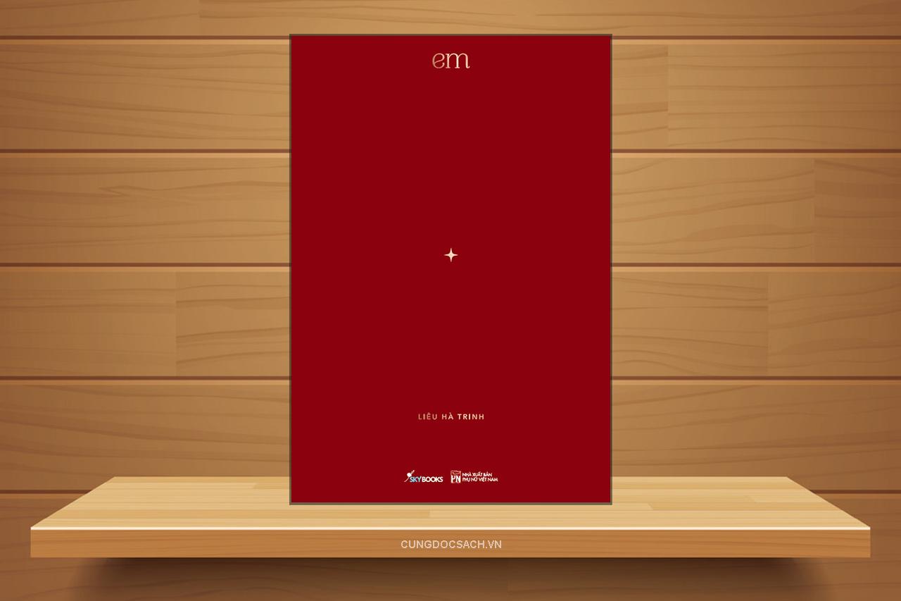 Tóm tắt & Review sách Em – Liêu Hà Trinh