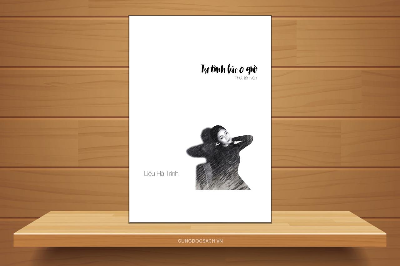 Tóm tắt & Review sách Tự tình lúc 0 giờ – Liêu Hà Trinh
