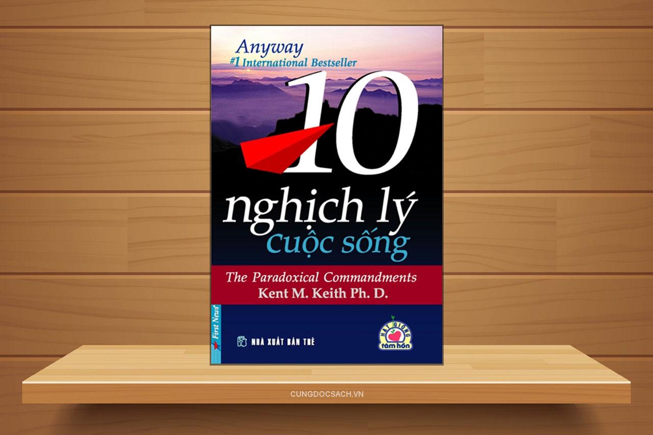 Tóm tắt & Review sách 10 nghịch lý cuộc sống – Kent M. Keith Ph. D