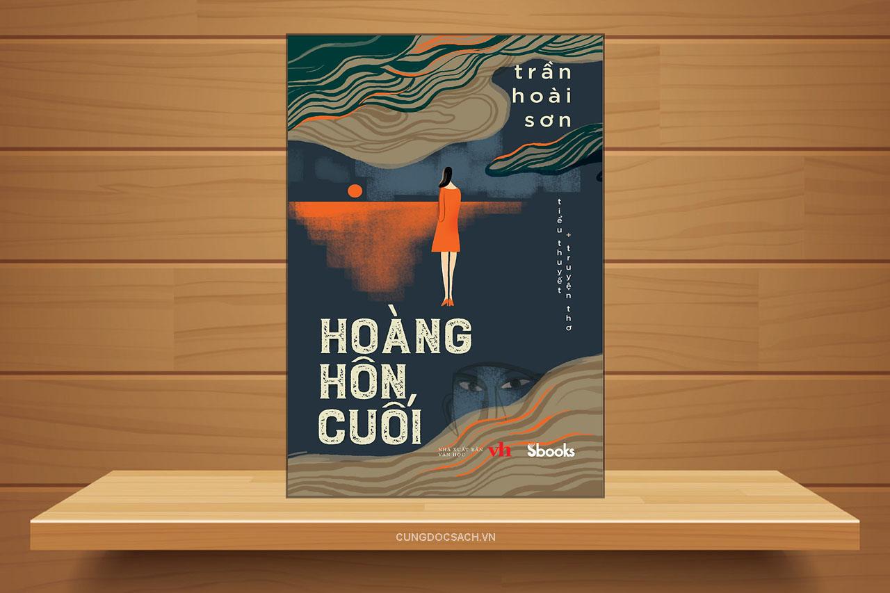 Tóm tắt & Review tiểu thuyết Hoàng hôn cuối – Trần Hoài Sơn